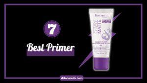 7 Best Primer for All Skin Types